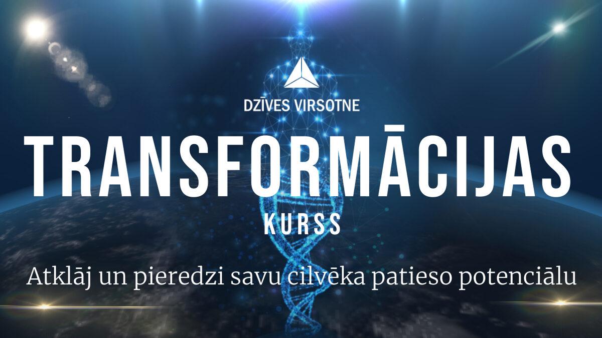 Transformācijas kurss   Apziņas izaugsme un sava potenciāla atvēršana   25.10.2021